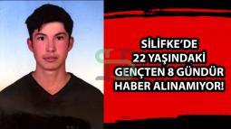 Silifke'de 22 Yaşındaki Genç 8 Gündür Kayıp
