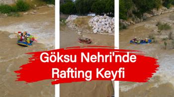 Göksu Nehri'nde Rafting Keyfi