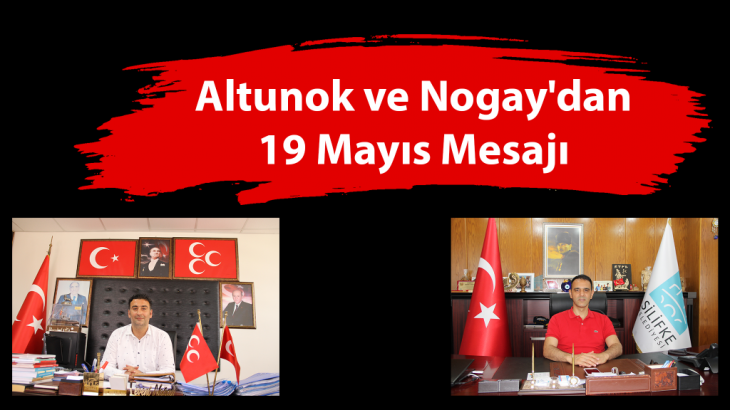 Altunok ve Nogay'dan 19 Mayıs Mesajı