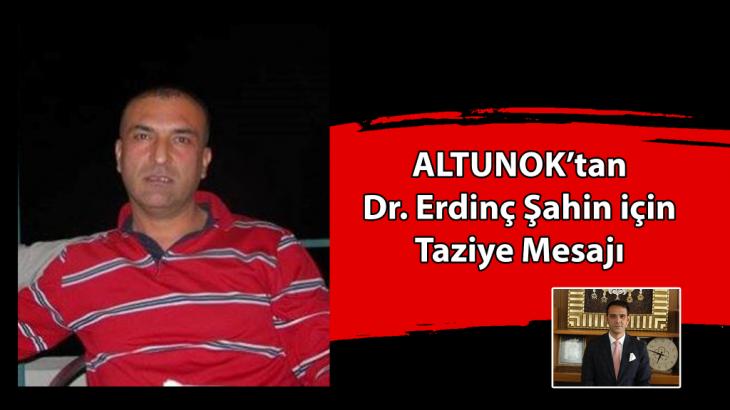 Altunok'tan Dr. Şahin İçin Taziye Mesajı