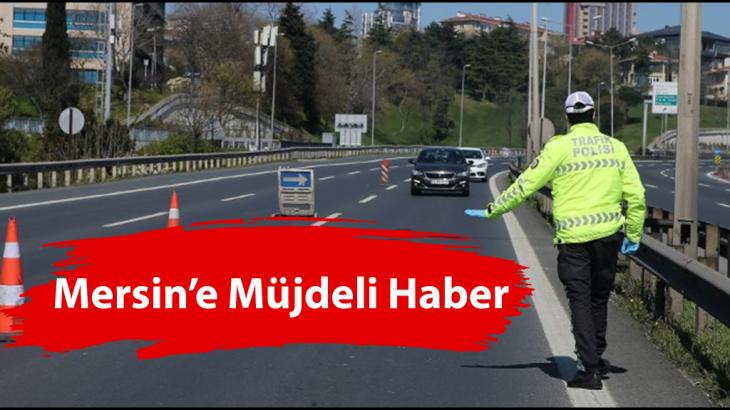 Mersin'e Giriş-Çıkış Yasağı Kalkıyor!