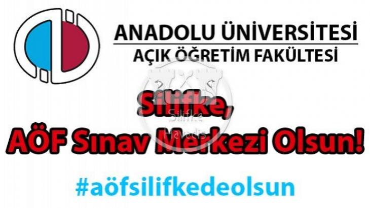 Silifke'yi AÖF Sınav Merkezi Yaptırıyoruz !